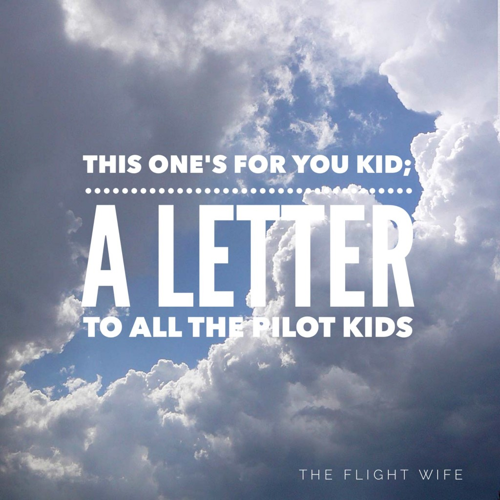 This One's For You, Kid – A Letter To All The Pilot Kids Out There