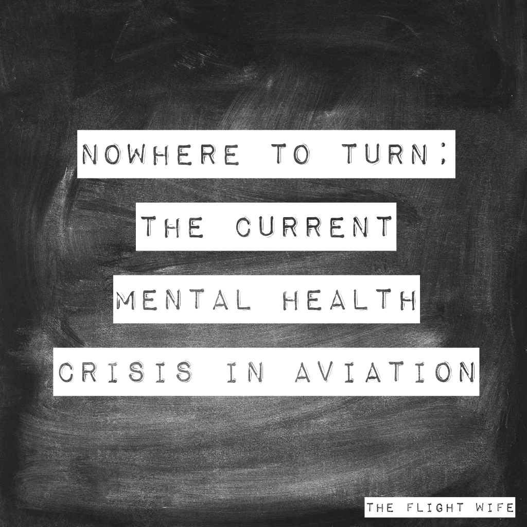 Nowhere To Turn; The Current Mental Health Crisis In Aviation