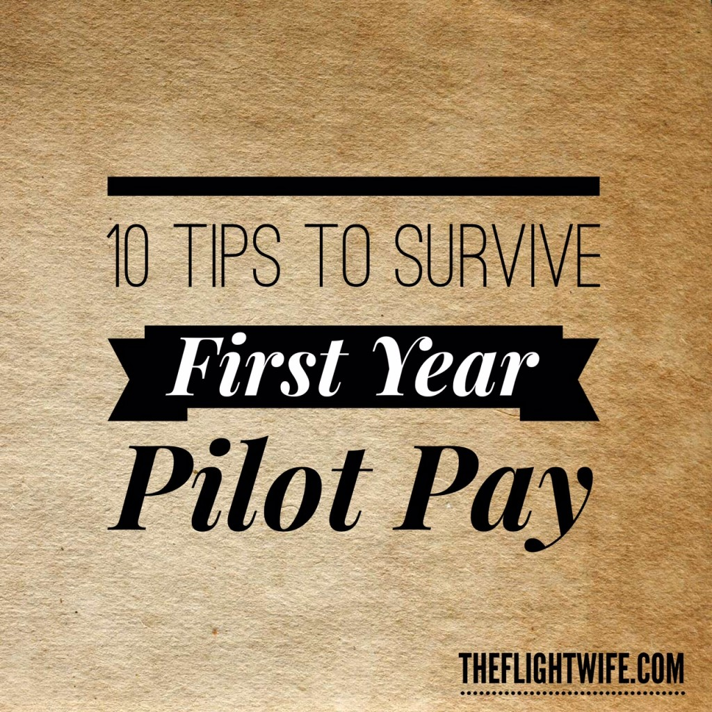 10 Tips To Survive First Year Pilot Pay