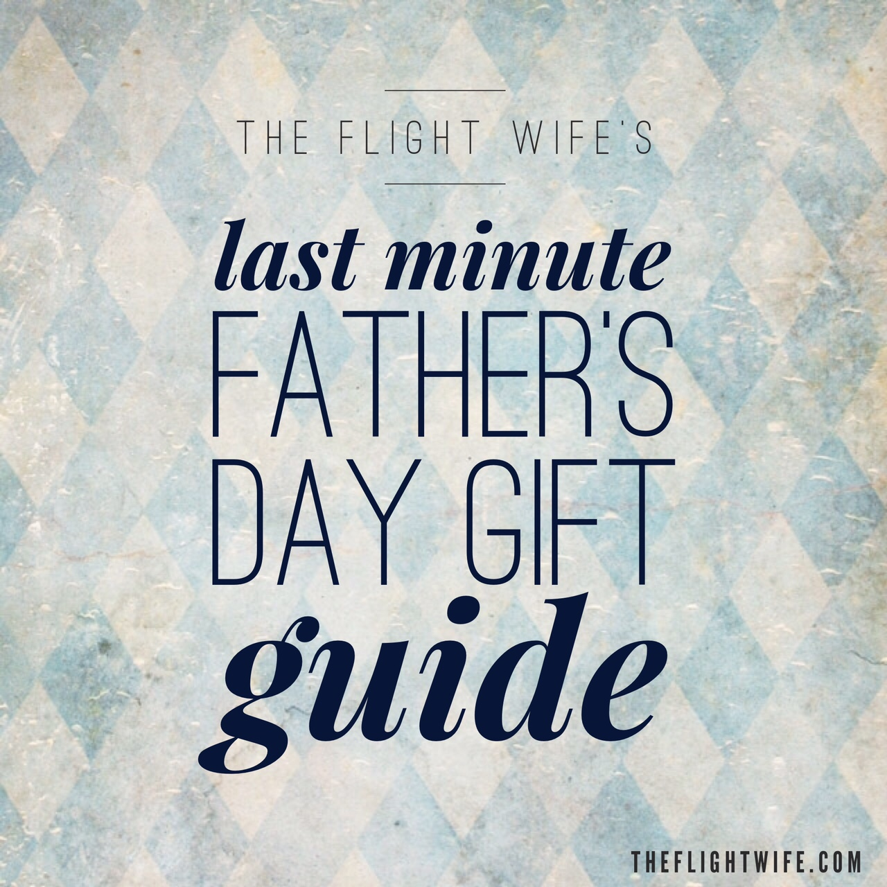 the flight wife u0027s last minute father u0027s day gift guide the flight