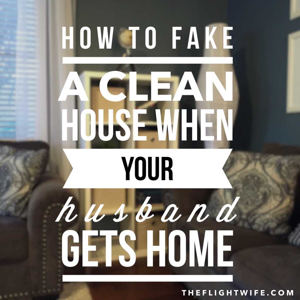 How To Fake A Clean House When Your Husband Gets Home
