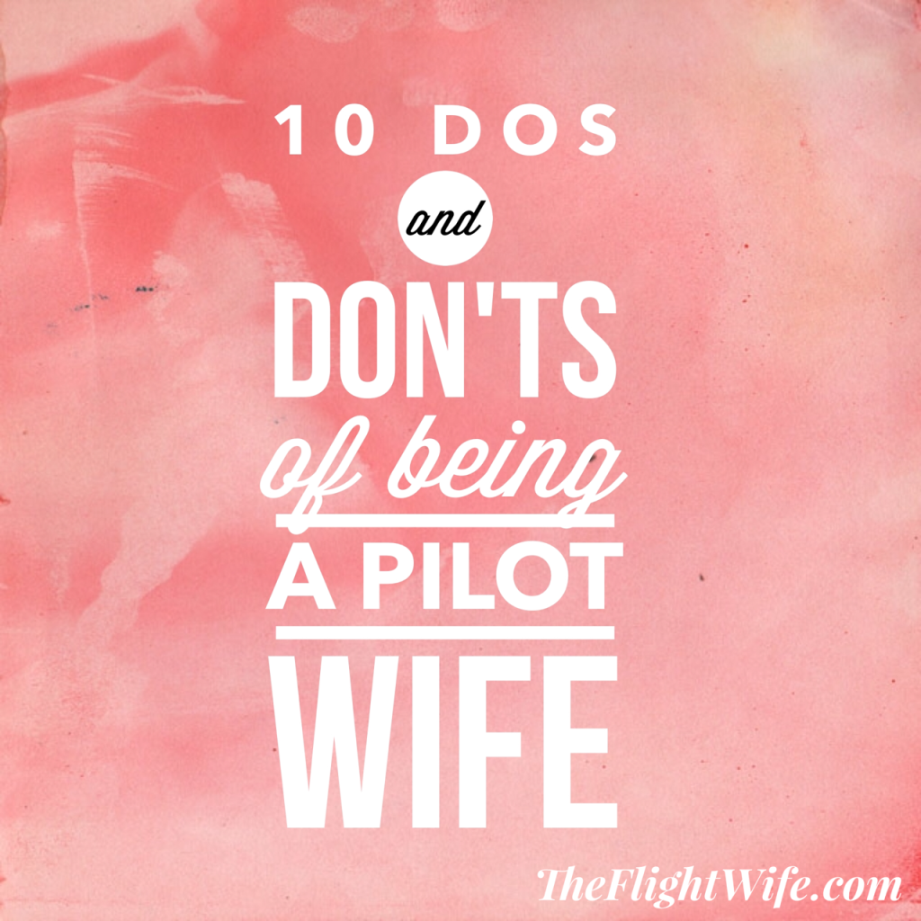 10 Dos and Don'ts of Being a Pilot's Wife