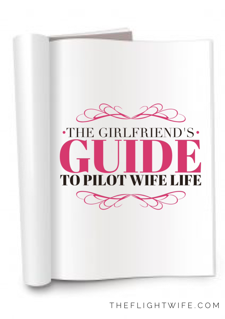 The Girlfriend's Guide To Pilot Wife Life