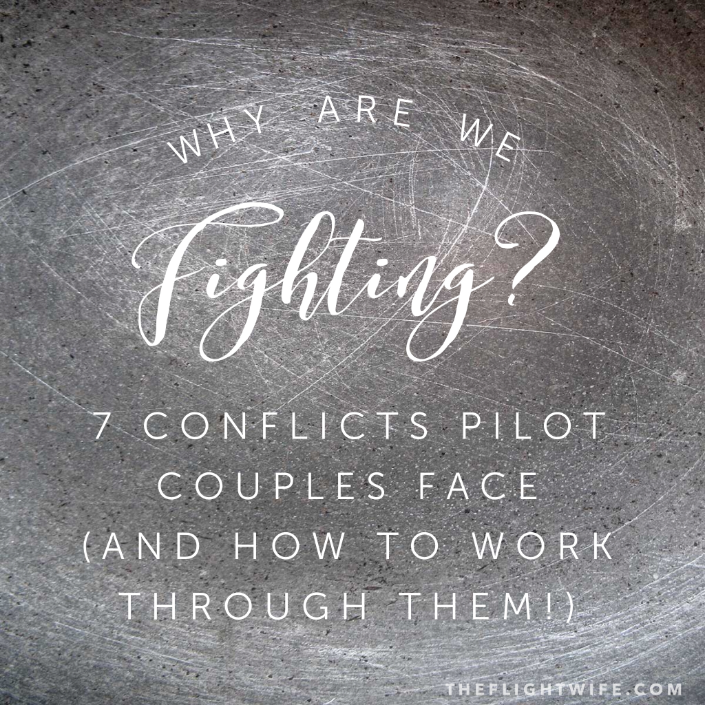 Why Are We Fighting? 7 Conflicts That Pilot Couples Face (And How To Work Through Them!)