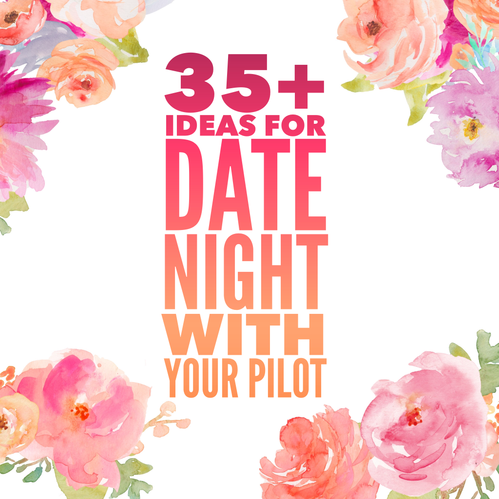35+ Ideas For Date Night With Your Pilot