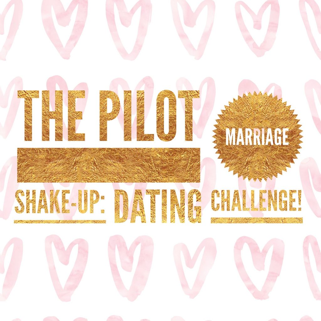 The Pilot Marriage Shake-Up: Dating Challenge!